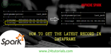 how-to-get-latest-record-in-spark-dataframe-24tutorials