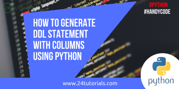 How to generate DDL(create statement) with columns using Python[code snippets]